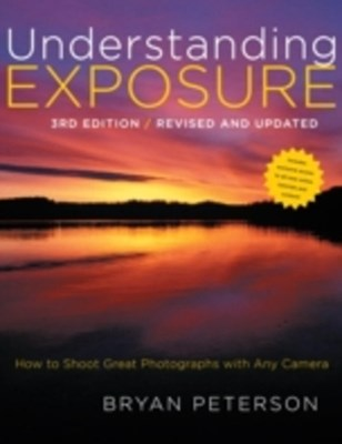 Understanding Exposure, 3rd Edition