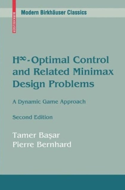 Hinfinity-Optimal Control and Related Minimax Design Problems