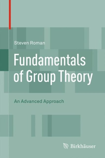 Fundamentals of Group Theory