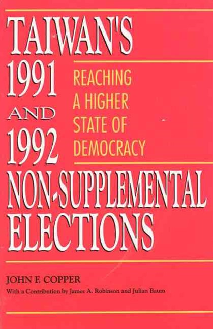 Taiwan's 1991 and 1992 Non-Supplemental Elections