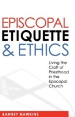 (ebook) Episcopal Etiquette and Ethics
