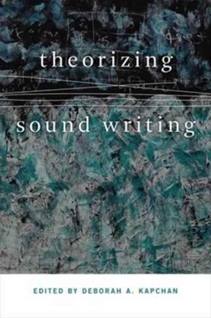 Theorizing Sound Writing