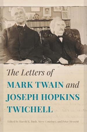 Letters of Mark Twain and Joseph Hopkins Twichell