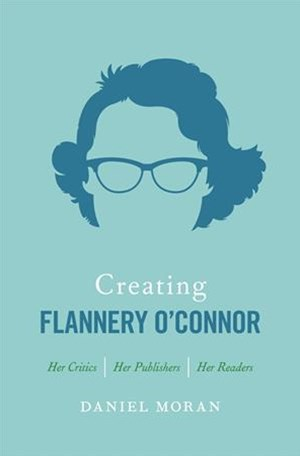 Creating Flannery O'connor