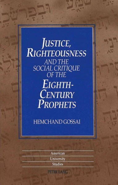 Justice,Righteousness and the Social Critique of the Eighth-Century Prophets