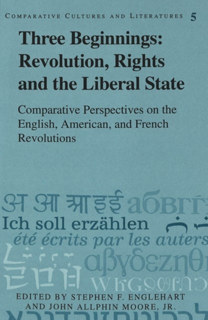 Three Beginnings: Revolution, Rights, and the Liberal State