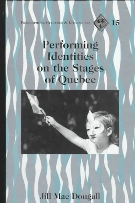 Performing Identities on the States of Quebec