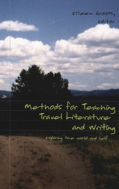 Methods for Teaching Travel Literature and Writing