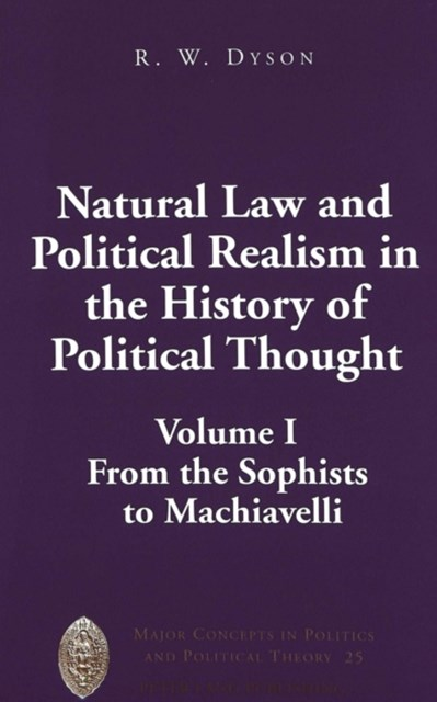 Natural Law and Political Realism in the History of Political Thought: From the Sophists to Machiavelli