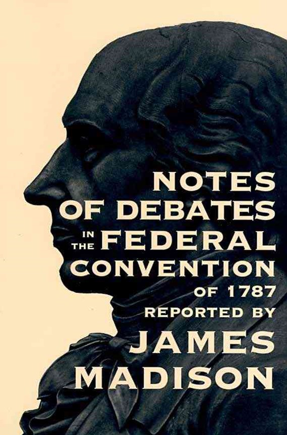 Notes of Debates in the Federal Convention of 1787