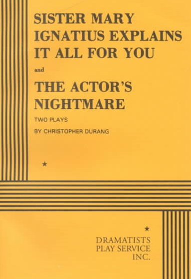Sister Mary Ignatius Explains It All for You and the Actor's Nightmare