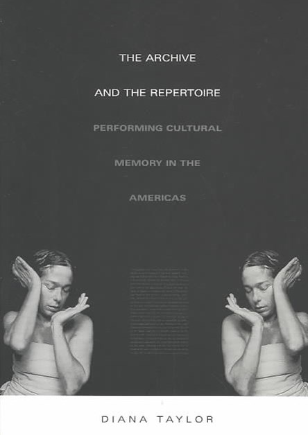 The Archive and the Repertoire