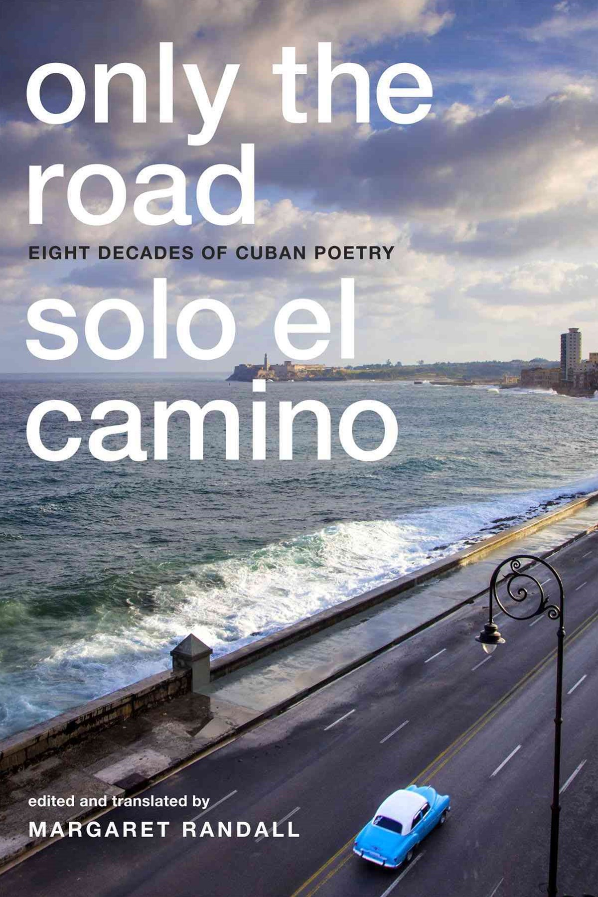 Only the Road / Solo el Camino