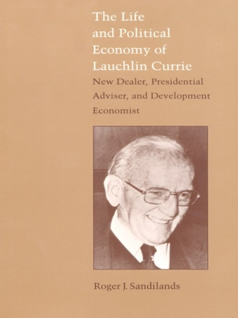 (ebook) Life and Political Economy of Lauchlin Currie