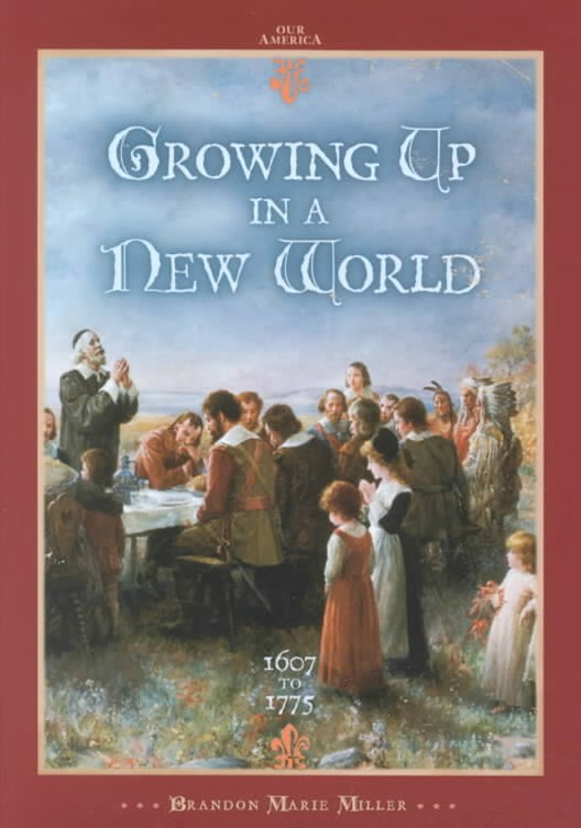 Growing up in a New World, 1607 to 1775