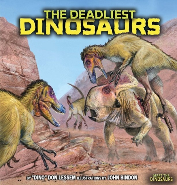 Deadliest Dinosaurs