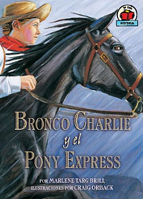Bronco Charlie y el Pony Express (Bronco Charlie and the Pony Express)