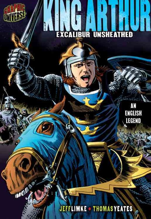 King Arthur: Excalibur Unsheathed (An English Legend)