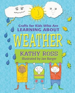 Crafts for Kids Who Are Learning about Weather