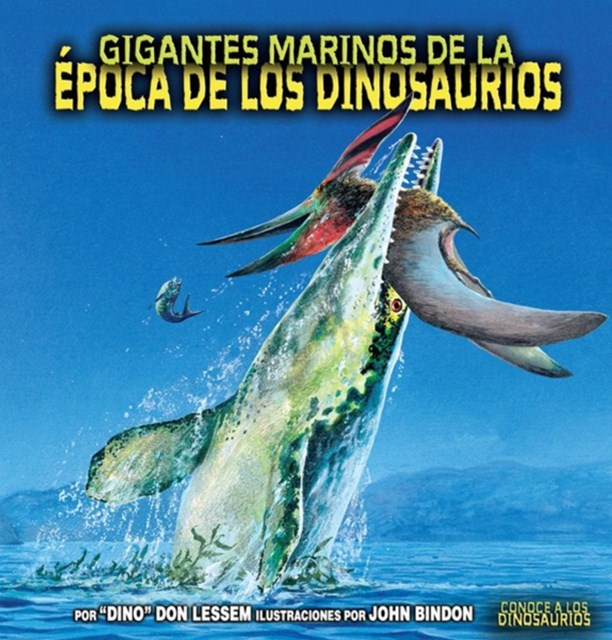 Gigantes marinos de la epoca de los dinosaurios (Sea Giants of Dinosaur Time)