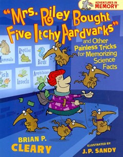 Mrs. Riley Bought Five Itchy Aardvarks and Other Painless Tricks for Memorizing Science Facts