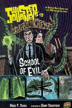Twisted Journeys Bk 13: School Of Evil