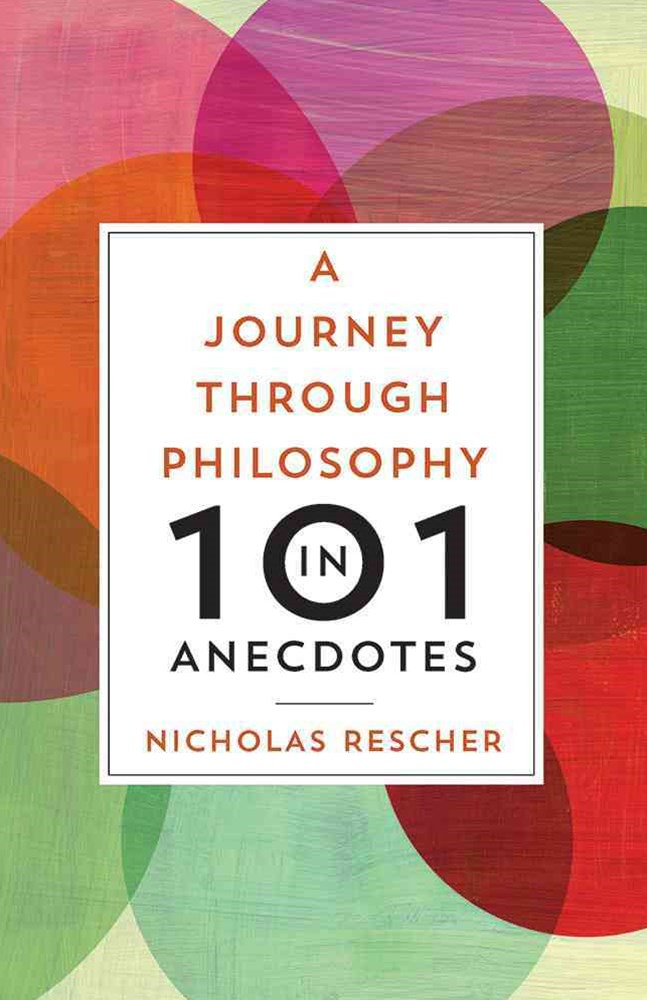 Journey Through Philosophy in 101 Anecdotes