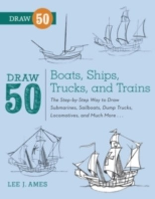 (ebook) Draw 50 Boats, Ships, Trucks, and Trains