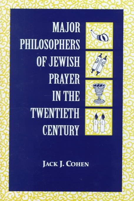Major Philosophers of Jewish Prayer in the 20th Century