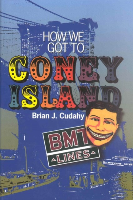 (ebook) How We Got to Coney Island
