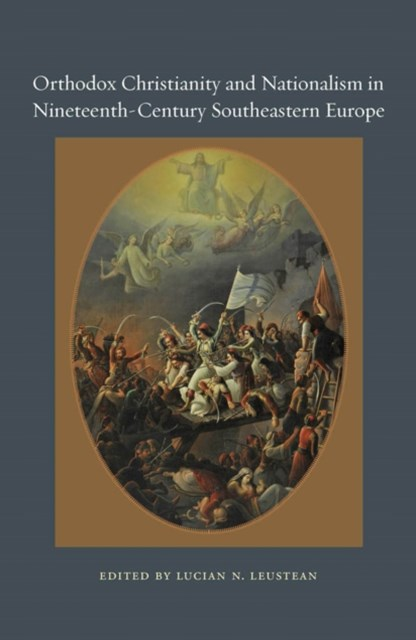 (ebook) Orthodox Christianity and Nationalism in Nineteenth-Century Southeastern Europe
