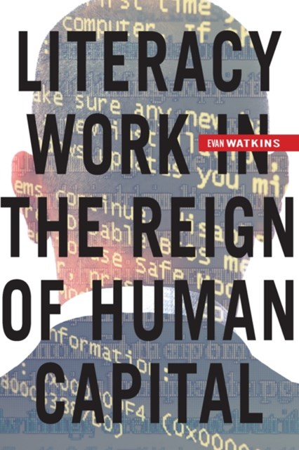 (ebook) Literacy Work in the Reign of Human Capital