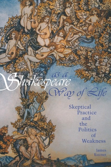 Shakespeare as a Way of Life
