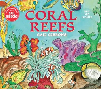 Coral Reefs (New & Updated Edition) by Gail Gibbons (9780823443574) - PaperBack - Non-Fiction