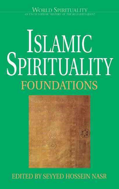 Islamic Spirituality - Foundations