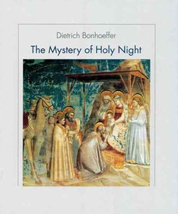 The Mystery of the Holy Night by Dietrich Bonhoeffer (9780824520243) - PaperBack - Religion & Spirituality Christianity