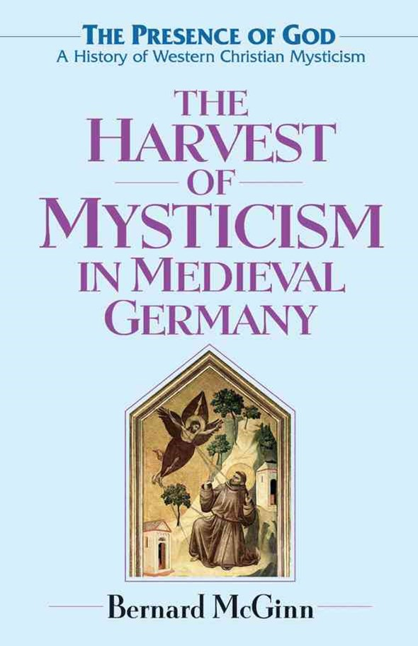 Harvest of Mysticism in Medieval Germany