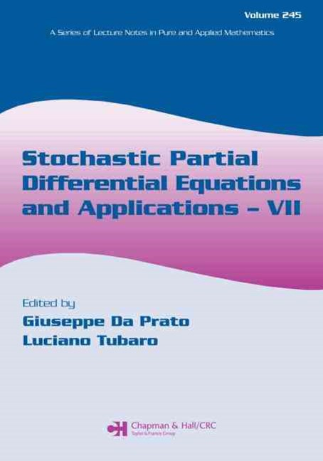 Stochastic Partial Differential Equations and Applications VII