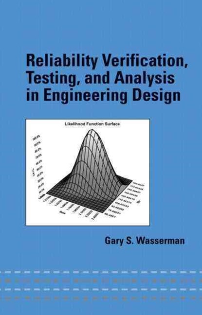 Reliability Verification, Testing and Analysis in Engineering Design
