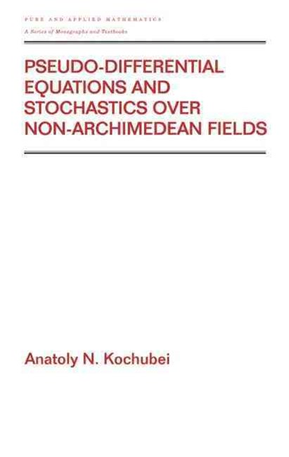 Pseudo-Differential Equations and Stochastics Over Non-Archimedean Fields
