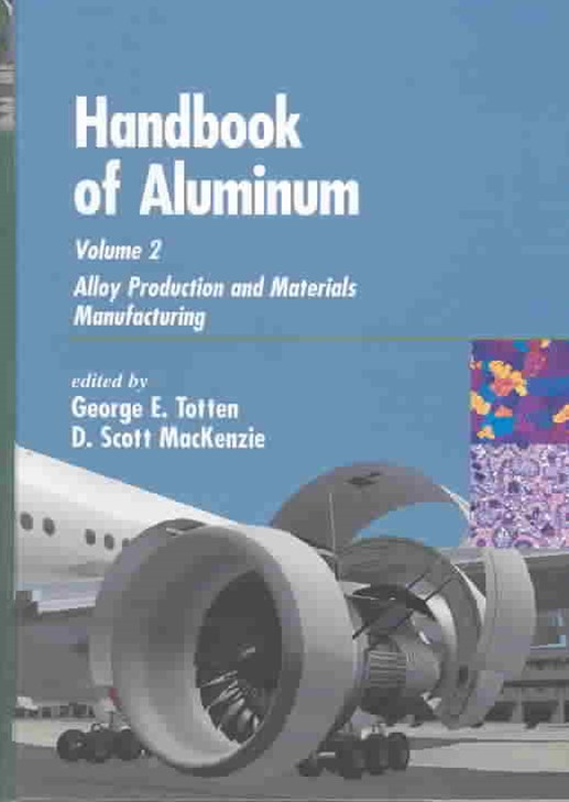 Handbook of Aluminum: Alloy Production and Materials Manufacturing