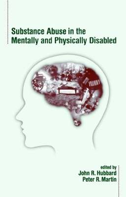 Substance Abuse in the Mentally and Physically Disabled