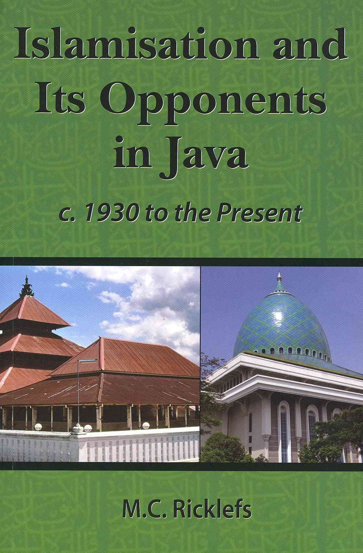 Islamisation and Its Opponents in Java
