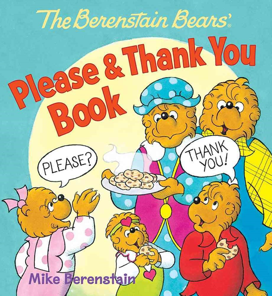 The Berenstain Bears' Please and Thank You Book