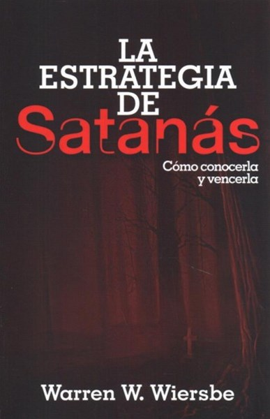 La estrategia de Satanás / The Strategy of Satan