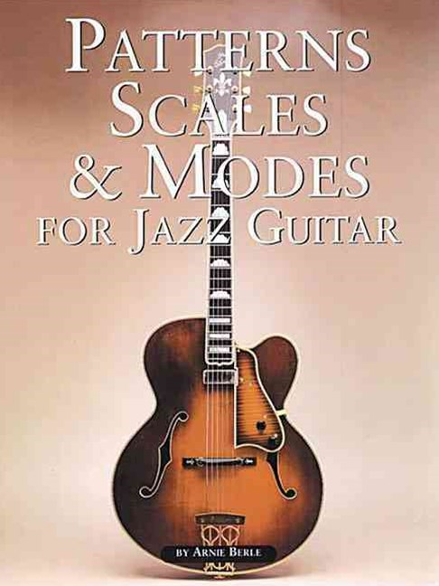 Patterns, Scales and Modes for Jazz Guitar