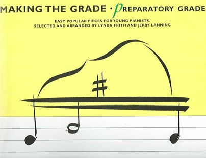 Making the Grade - Preparatory Grade by Lynda Frith, Jerry Lanning (9780825633355) - PaperBack - Entertainment Music Technique