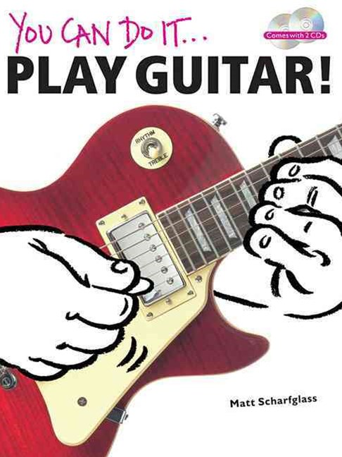 You Can Do It... - Play Guitar!