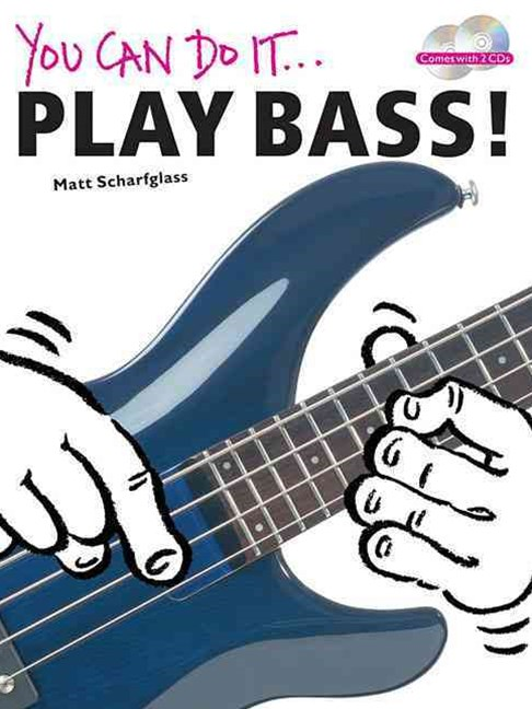 You Can Do It - Play Bass!