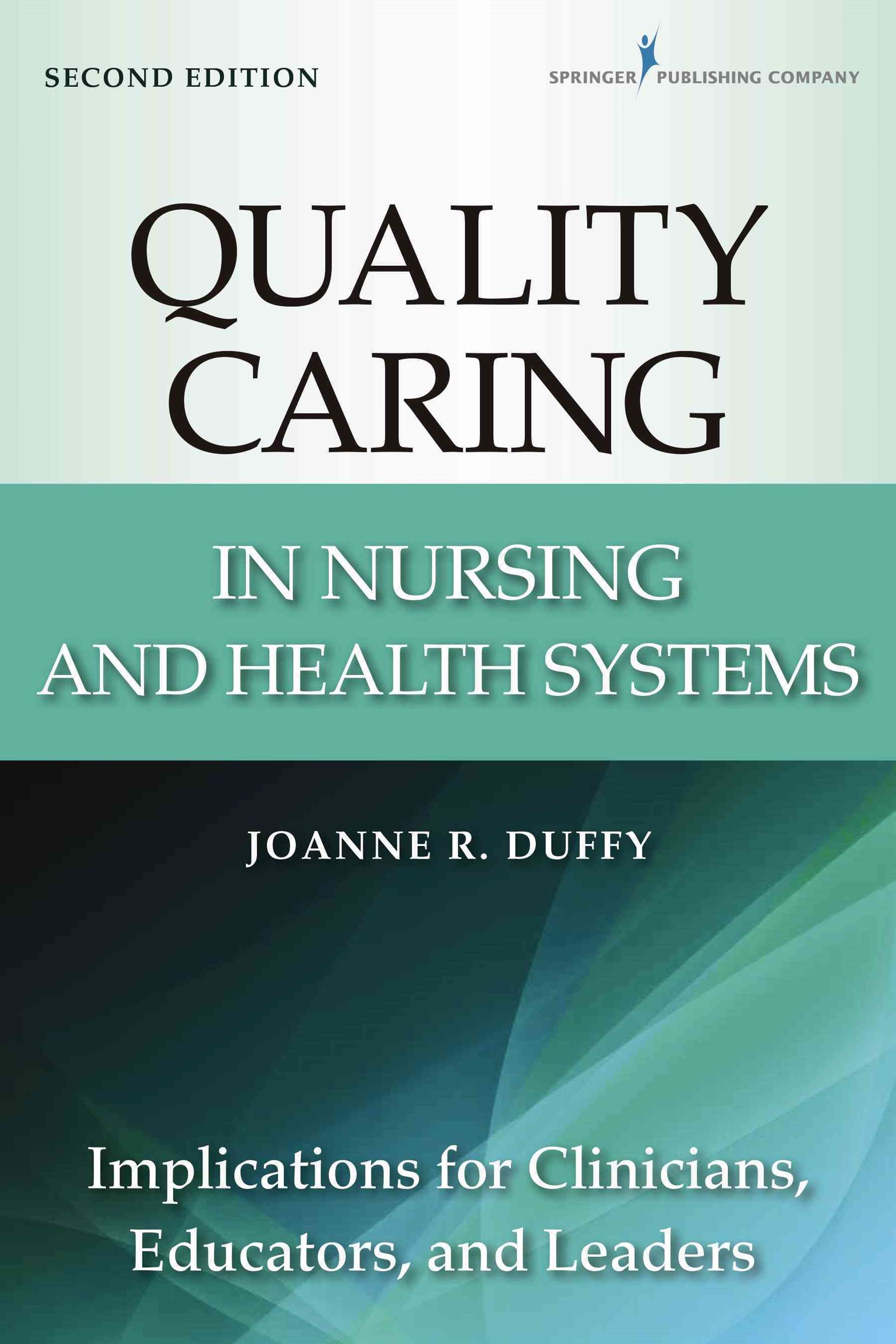 Quality-Caring in Nursing and Health Systems